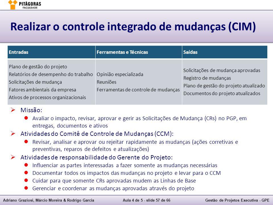 Realizar o controle integrado de mudanças (CIM)