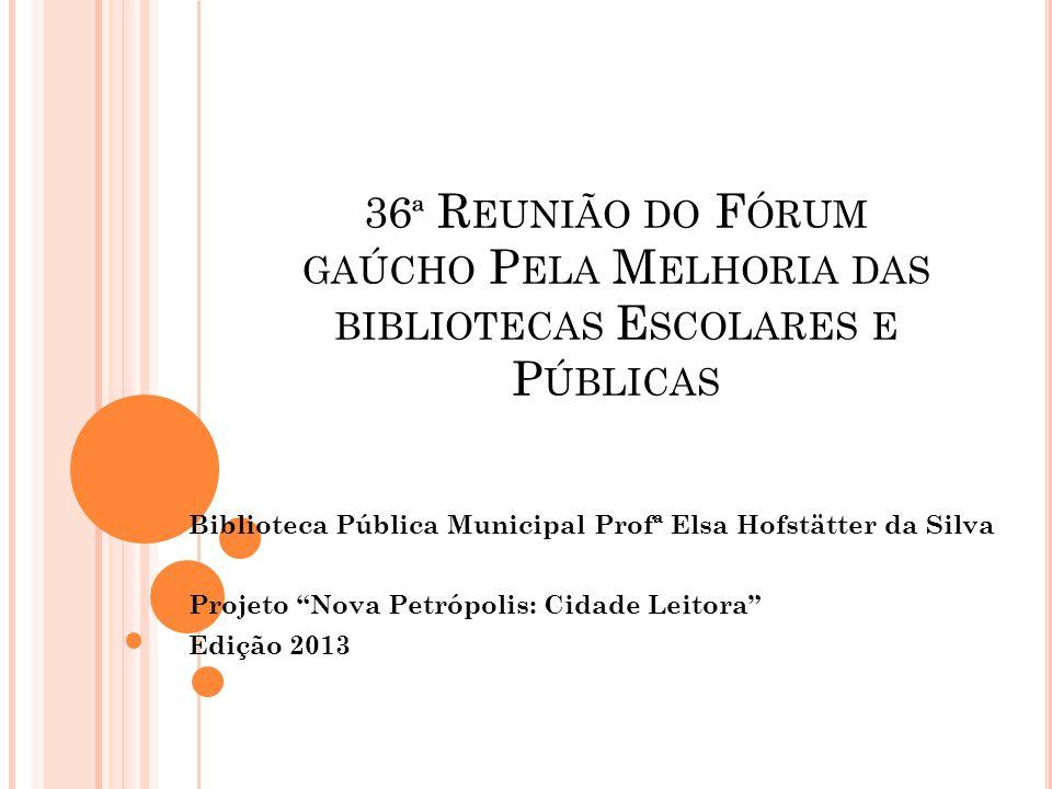 36ª Reunião do Fórum gaúcho Pela Melhoria das bibliotecas Escolares e Públicas