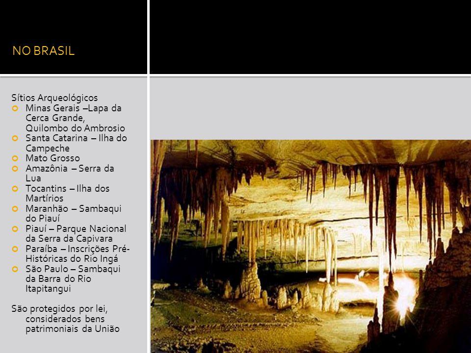 NO BRASIL Sítios Arqueológicos