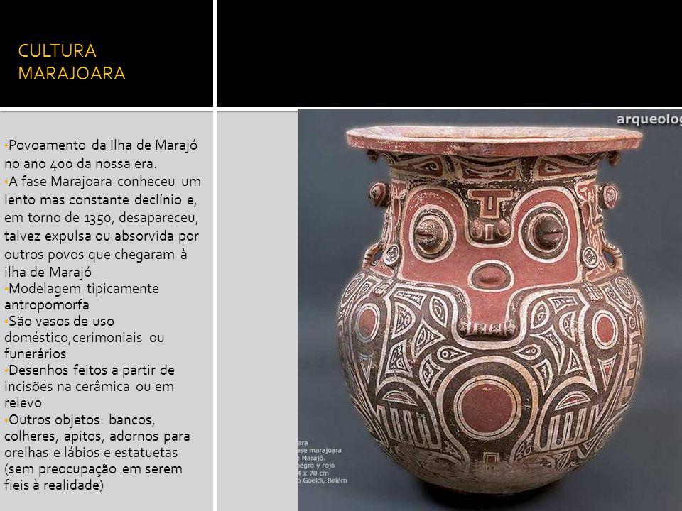 CULTURA MARAJOARA Povoamento da Ilha de Marajó no ano 400 da nossa era.