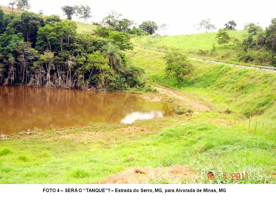 FOTO 4 – SERÁ O TANQUE – Estrada do Serro, MG, para Alvorada de Minas, MG