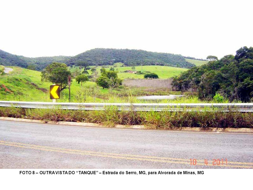 FOTO 8 – OUTRA VISTA DO TANQUE – Estrada do Serro, MG, para Alvorada de Minas, MG