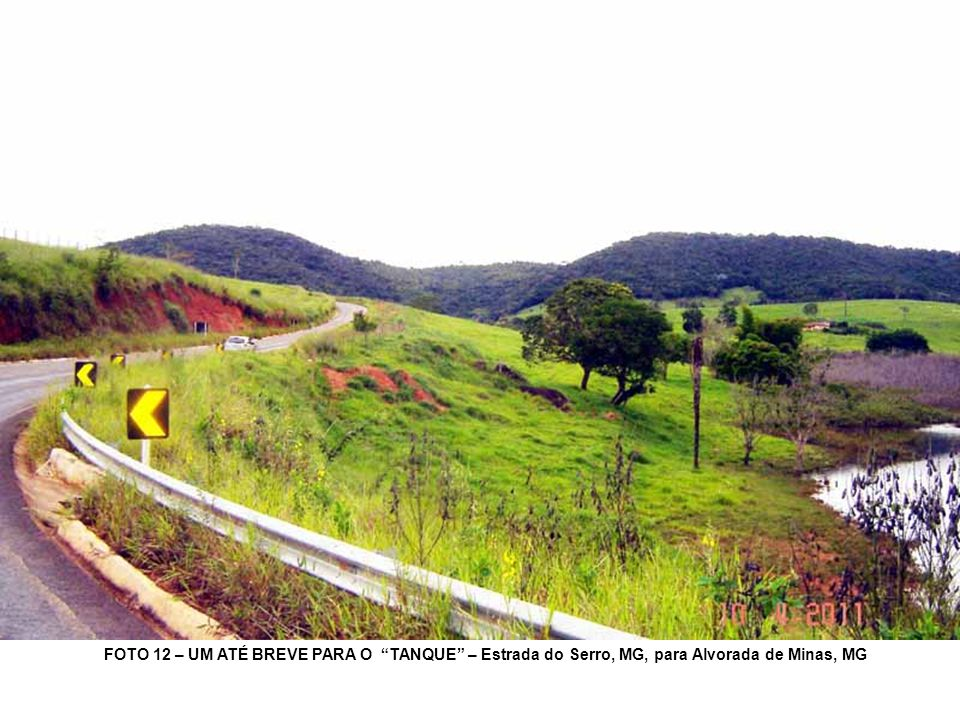 FOTO 12 – UM ATÉ BREVE PARA O TANQUE – Estrada do Serro, MG, para Alvorada de Minas, MG