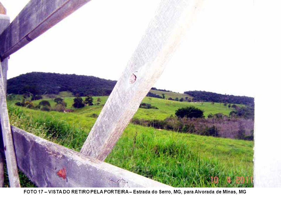 FOTO 17 – VISTA DO RETIRO PELA PORTEIRA – Estrada do Serro, MG, para Alvorada de Minas, MG