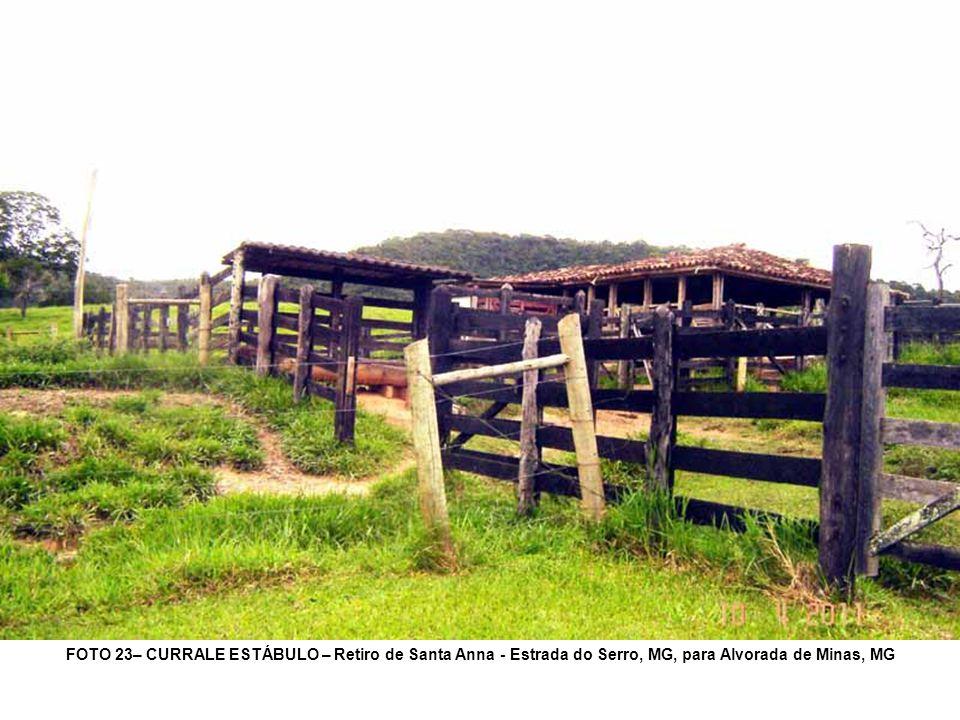 FOTO 23– CURRALE ESTÁBULO – Retiro de Santa Anna - Estrada do Serro, MG, para Alvorada de Minas, MG