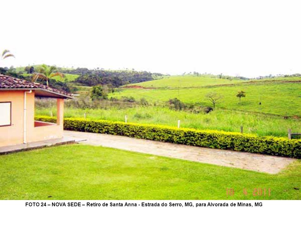FOTO 24 – NOVA SEDE – Retiro de Santa Anna - Estrada do Serro, MG, para Alvorada de Minas, MG