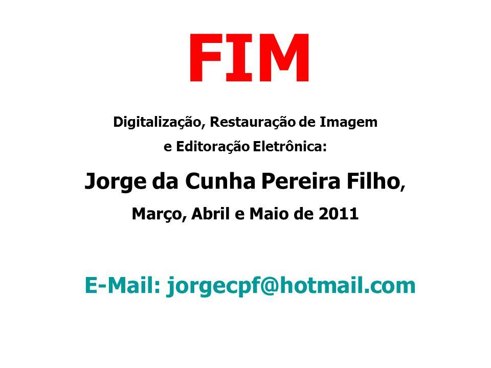FIM Jorge da Cunha Pereira Filho, E-Mail: jorgecpf@hotmail.com