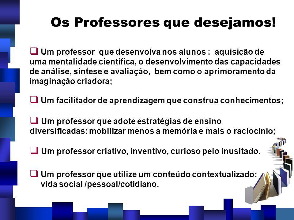 Os Professores que desejamos!