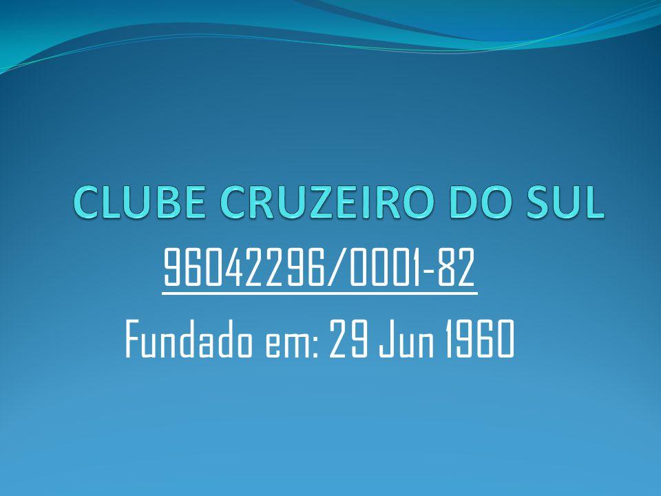 CLUBE CRUZEIRO DO SUL 96042296/0001-82 Fundado em: 29 Jun 1960