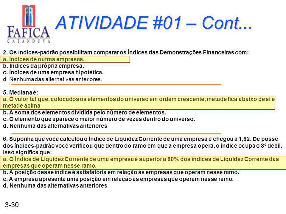 ATIVIDADE #01 – Cont... 2. Os índices-padrão possibilitam comparar os Índices das Demonstrações Financeiras com: