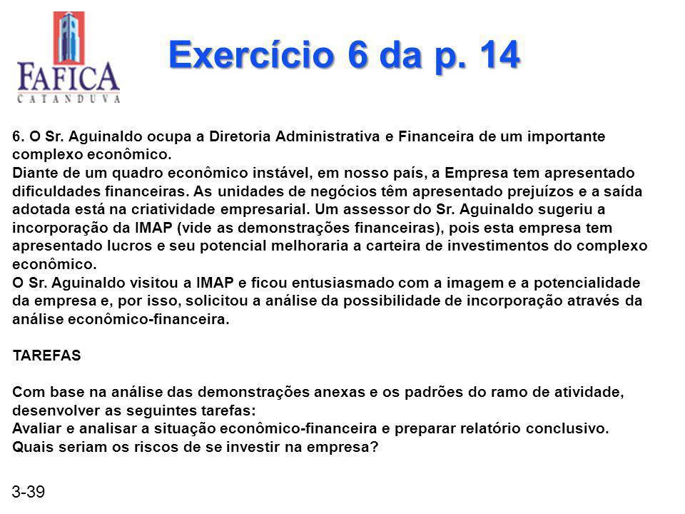 Exercício 6 da p. 14 6. O Sr. Aguinaldo ocupa a Diretoria Administrativa e Financeira de um importante complexo econômico.