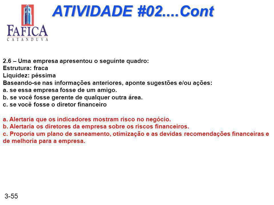 ATIVIDADE #02....Cont 2.6 – Uma empresa apresentou o seguinte quadro: