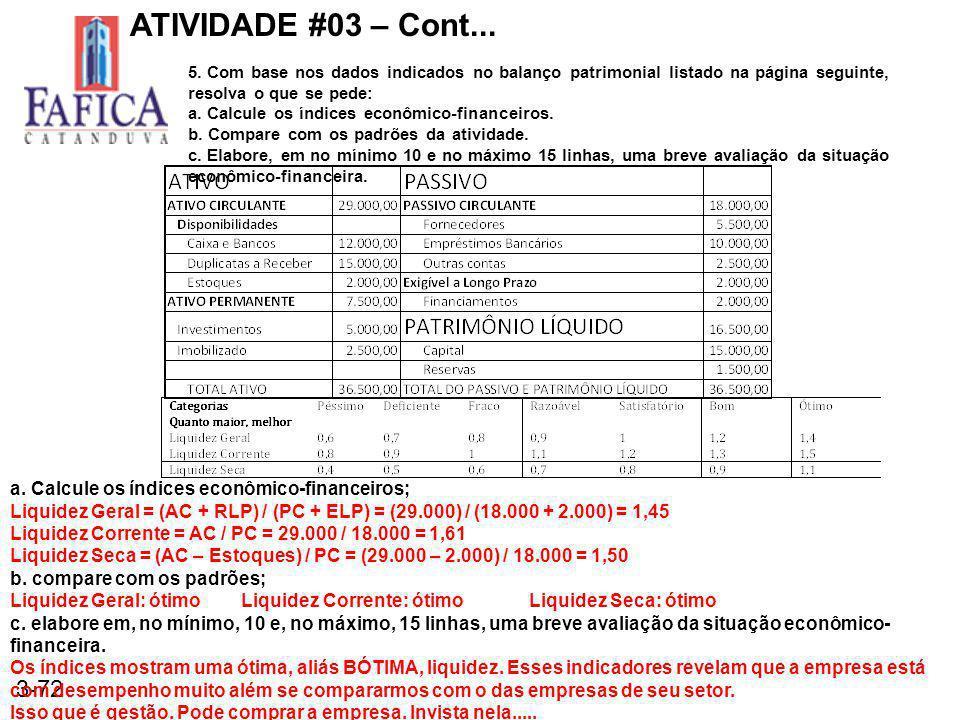 ATIVIDADE #03 – Cont... a. Calcule os índices econômico-financeiros;