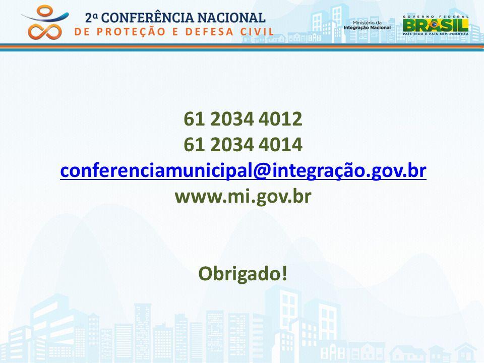 61 2034 4012 61 2034 4014 conferenciamunicipal@integração. gov. br www