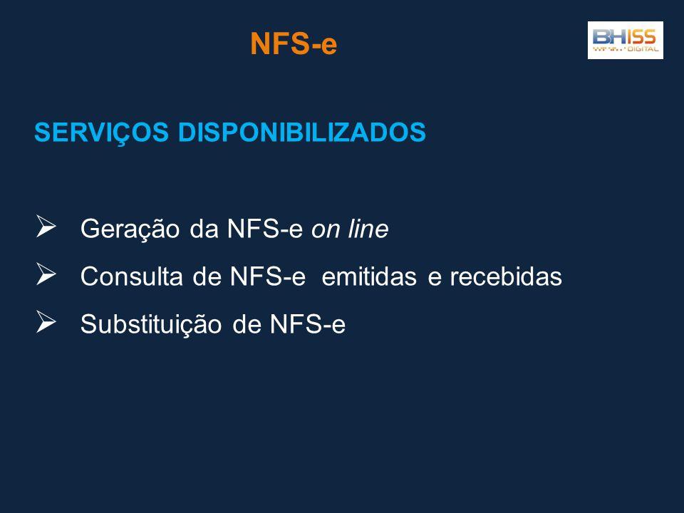 NFS-e SERVIÇOS DISPONIBILIZADOS Geração da NFS-e on line