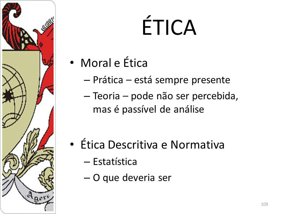 ÉTICA Moral e Ética Ética Descritiva e Normativa