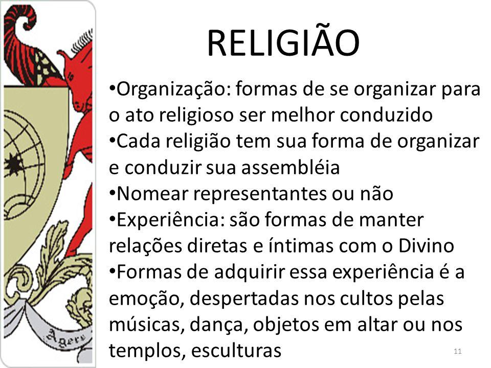 RELIGIÃO Organização: formas de se organizar para o ato religioso ser melhor conduzido.