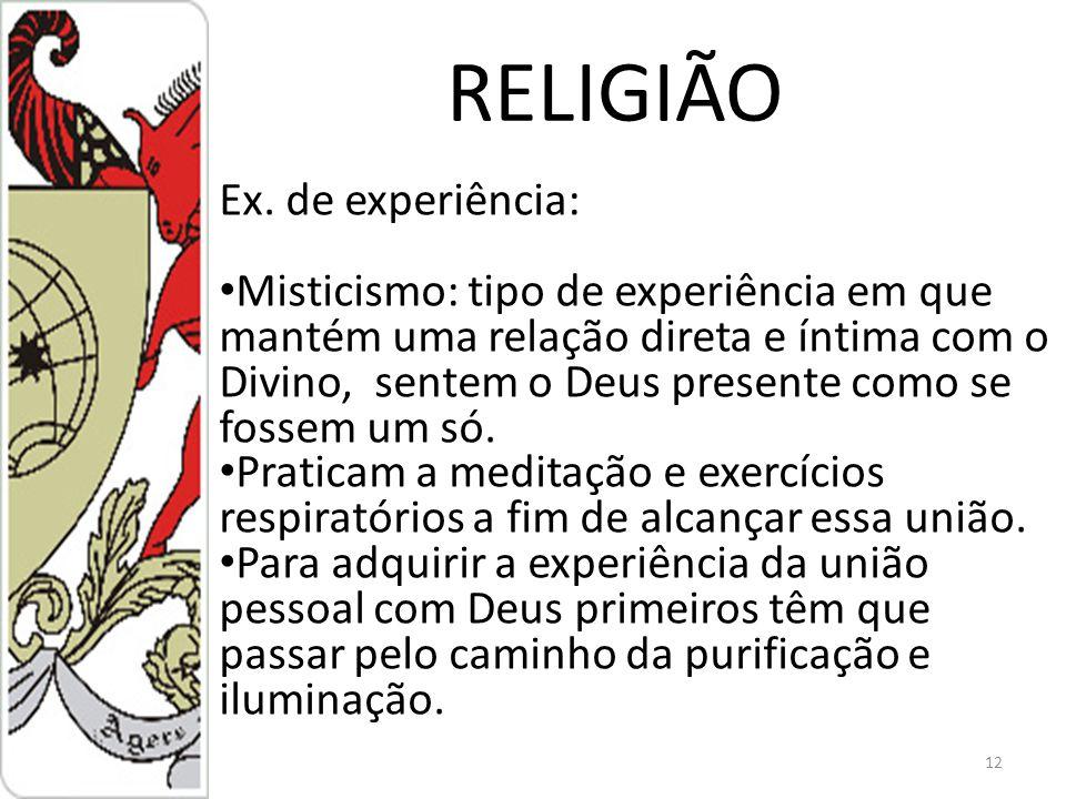 RELIGIÃO Ex. de experiência: