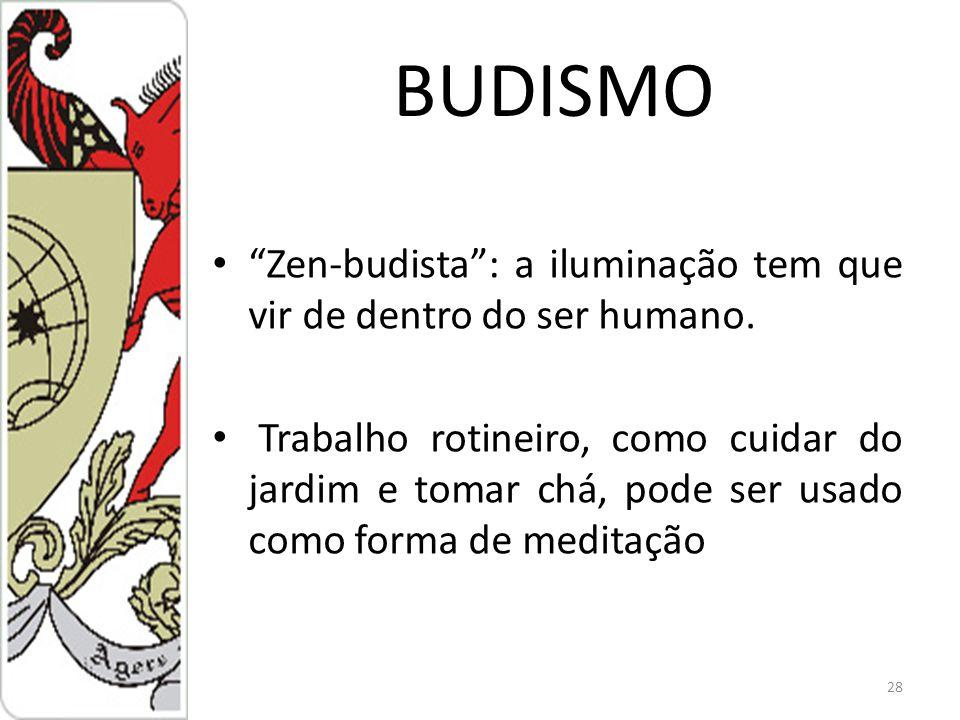 BUDISMO Zen-budista : a iluminação tem que vir de dentro do ser humano.