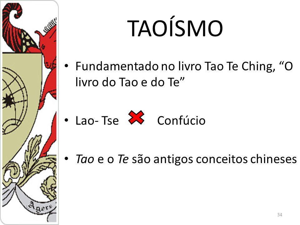 TAOÍSMO Fundamentado no livro Tao Te Ching, O livro do Tao e do Te