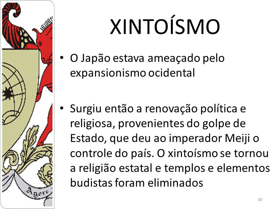 XINTOÍSMO O Japão estava ameaçado pelo expansionismo ocidental