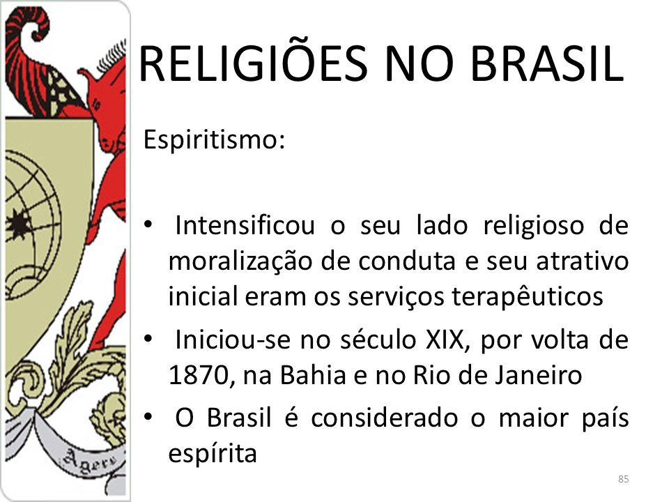RELIGIÕES NO BRASIL Espiritismo:
