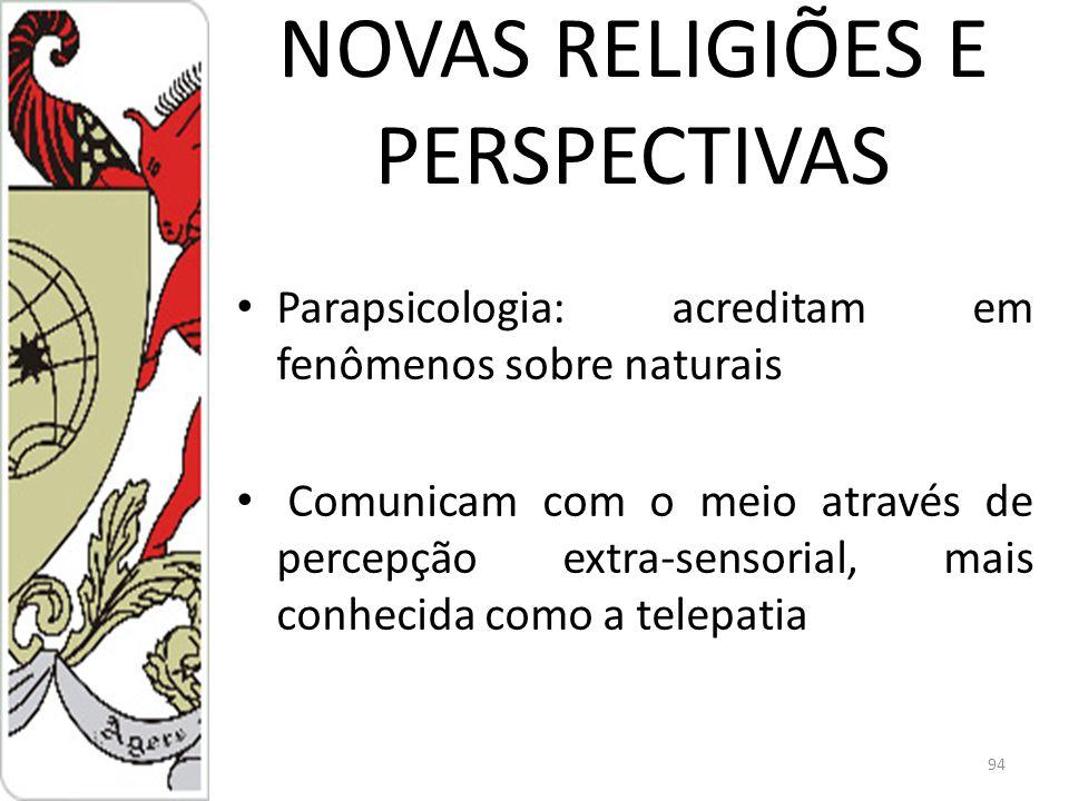 NOVAS RELIGIÕES E PERSPECTIVAS