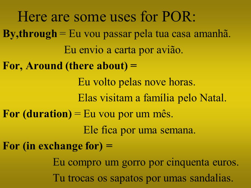 Here are some uses for POR: