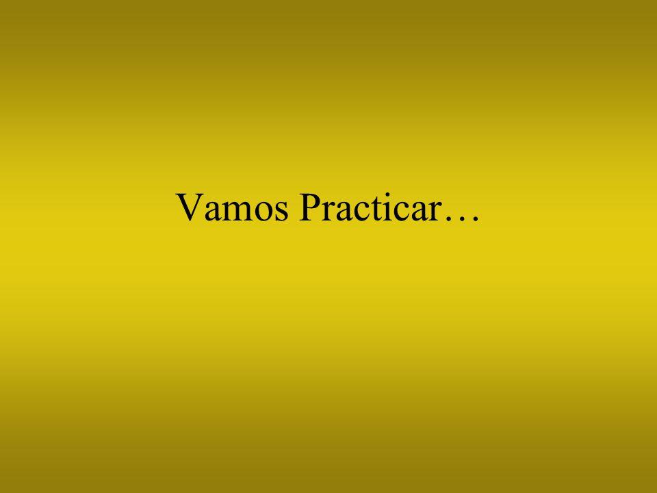 Vamos Practicar…