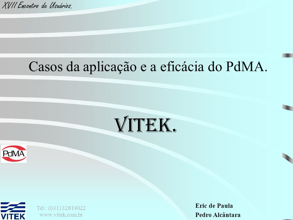 Casos da aplicação e a eficácia do PdMA.