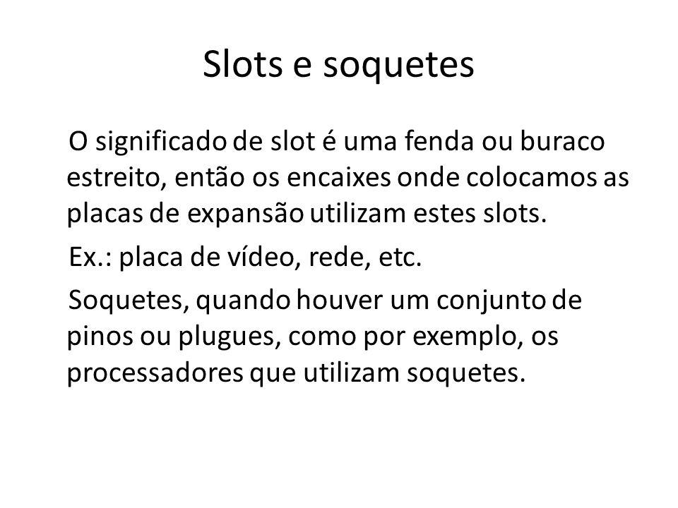 Slots e soquetes