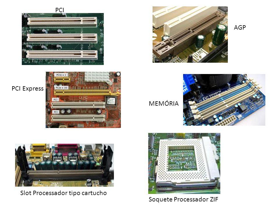 PCI AGP PCI Express MEMÓRIA Slot Processador tipo cartucho Soquete Processador ZIF
