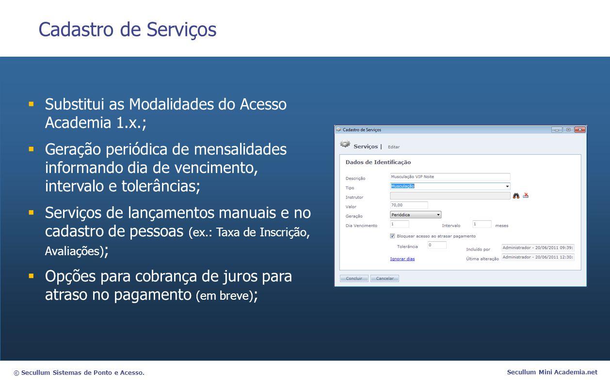 Cadastro de Serviços Substitui as Modalidades do Acesso Academia 1.x.;