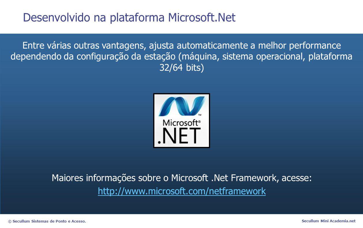 Desenvolvido na plataforma Microsoft.Net