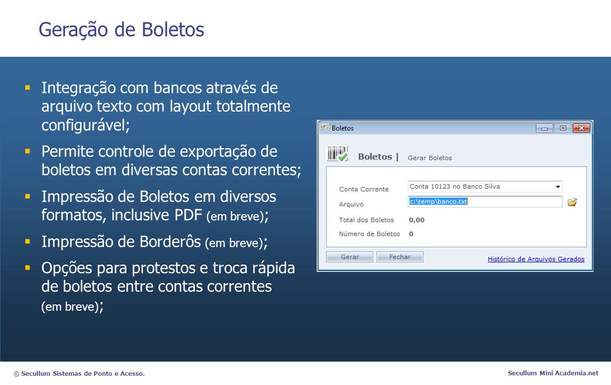 Geração de Boletos Integração com bancos através de arquivo texto com layout totalmente configurável;