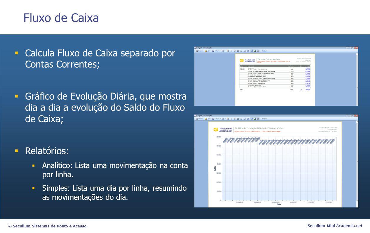 Fluxo de Caixa Calcula Fluxo de Caixa separado por Contas Correntes;