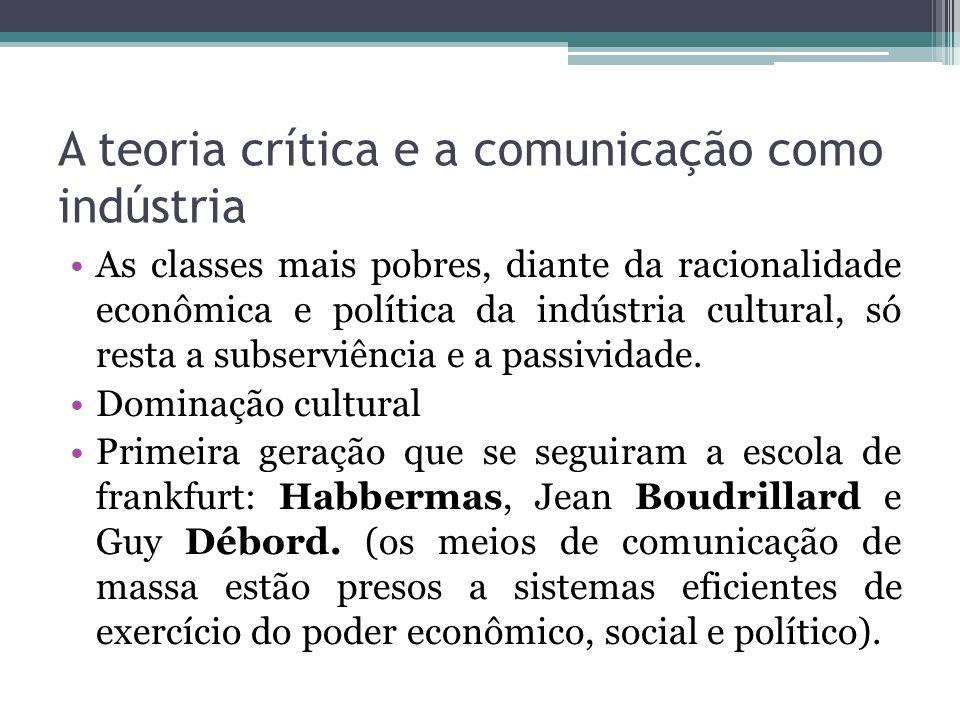 A teoria crítica e a comunicação como indústria