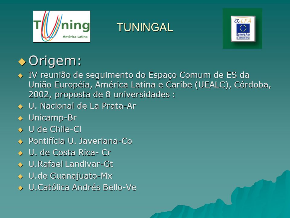 TUNINGAL Origem: