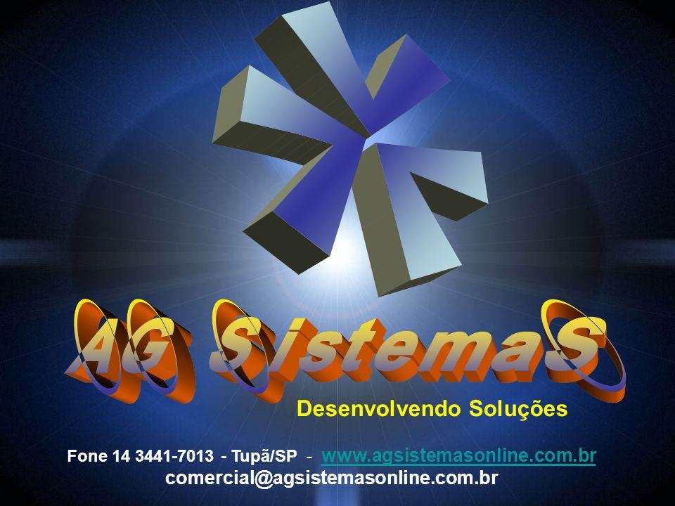 Fone 14 3441-7013 - Tupã/SP - www.agsistemasonline.com.br