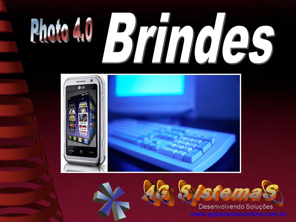 Brindes Photo 4.0 Desenvolvendo Soluções www.agsistemasonline.com.br