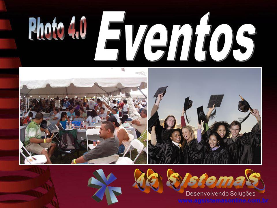 Eventos Photo 4.0 Desenvolvendo Soluções www.agsistemasonline.com.br