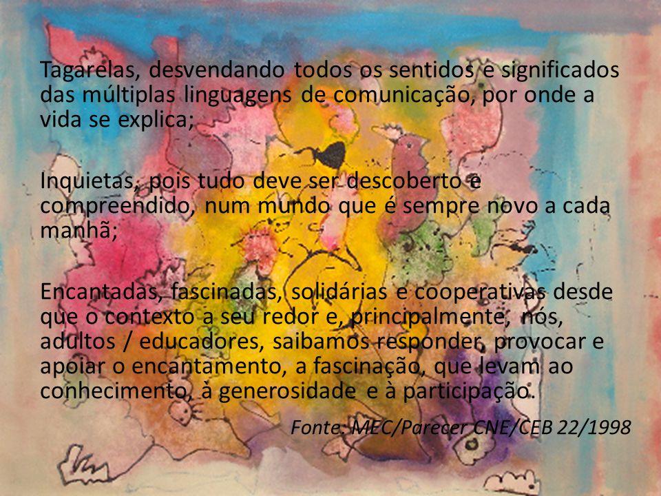Tagarelas, desvendando todos os sentidos e significados das múltiplas linguagens de comunicação, por onde a vida se explica;