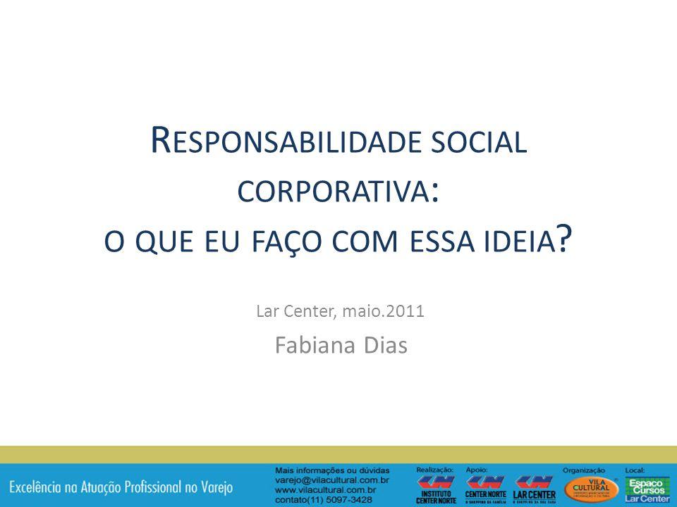 Responsabilidade social corporativa: o que eu faço com essa ideia