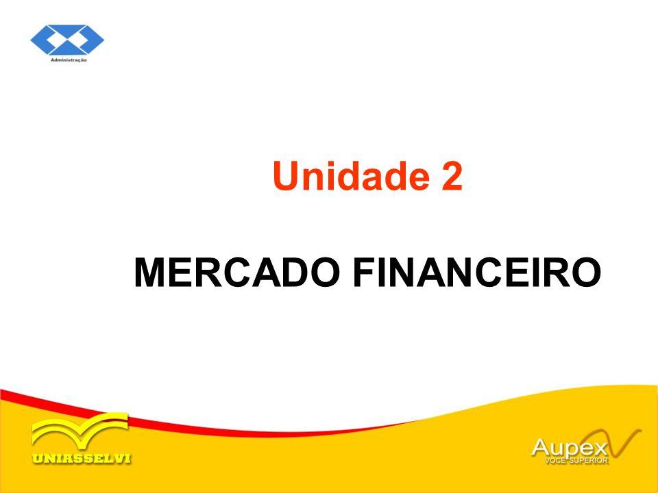 Unidade 2 MERCADO FINANCEIRO