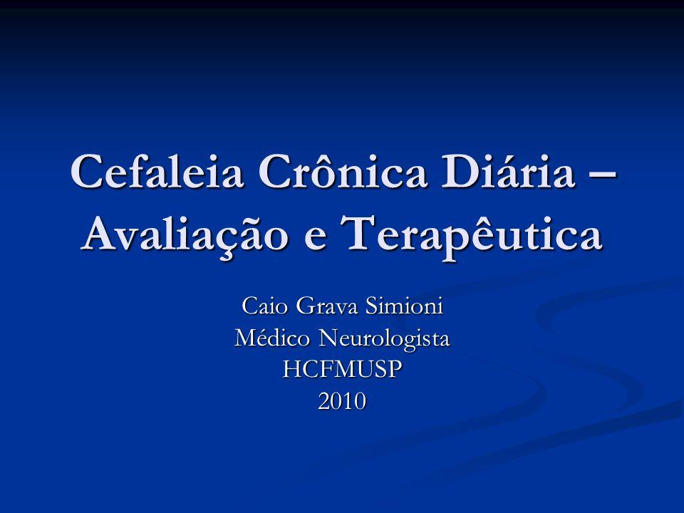 Cefaleia Crônica Diária – Avaliação e Terapêutica