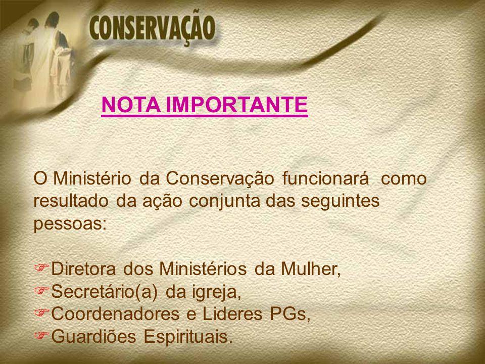 NOTA IMPORTANTE O Ministério da Conservação funcionará como resultado da ação conjunta das seguintes pessoas: