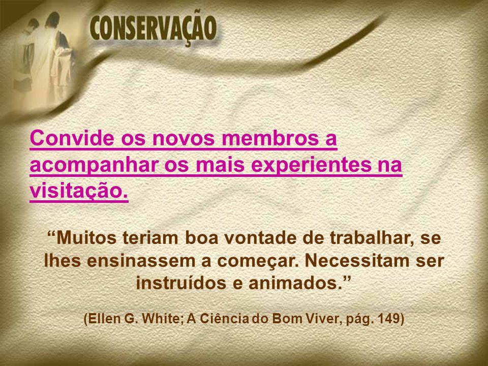 (Ellen G. White; A Ciência do Bom Viver, pág. 149)