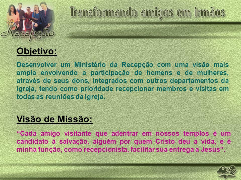 Objetivo: Visão de Missão: