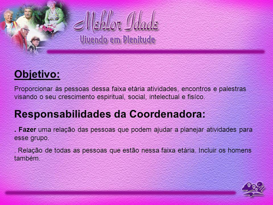 Responsabilidades da Coordenadora: