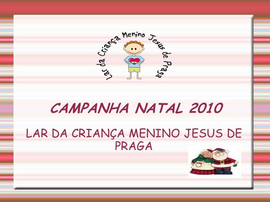 LAR DA CRIANÇA MENINO JESUS DE PRAGA